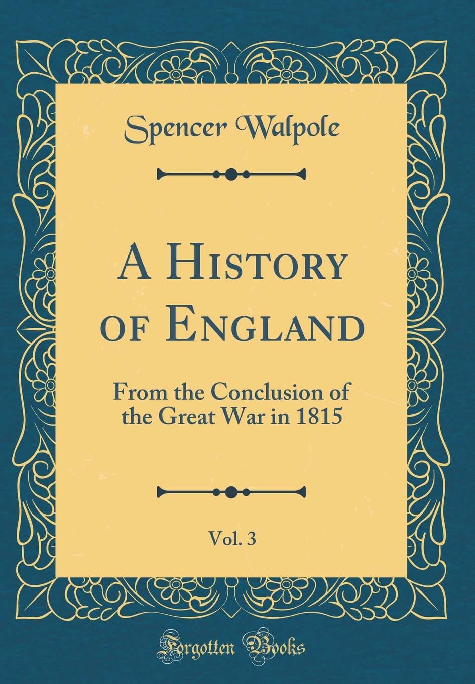 Read Online A History of England, Vol. 3: From the Conclusion of the Great War in 1815 (Classic Reprint) PDF