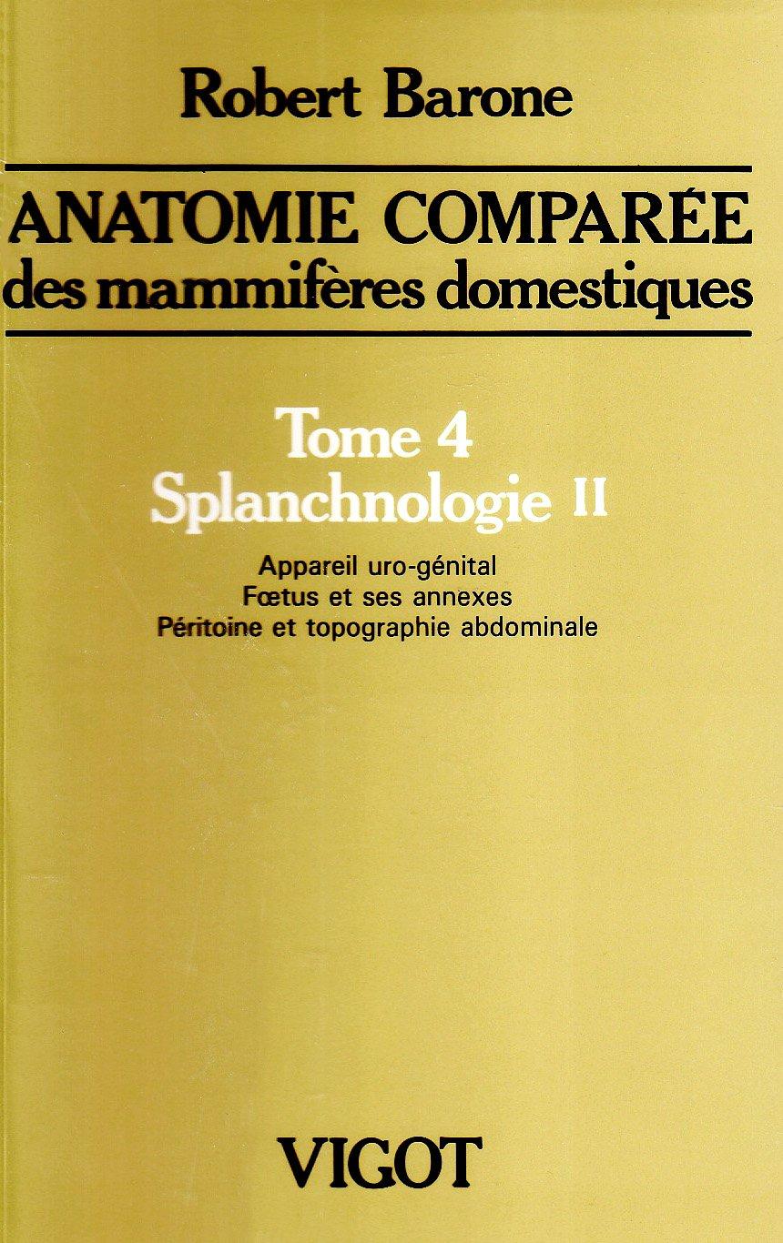 Amazon Fr Anatomie Comparée Des Mammifères Domestiques Tome 4