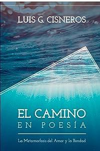 El Camino en Poesía: La Metamorfosis del Amor y la Bondad (Spanish Edition)
