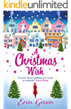 A Christmas Wish: A heartwarming, uplifting and fun Christmas romance