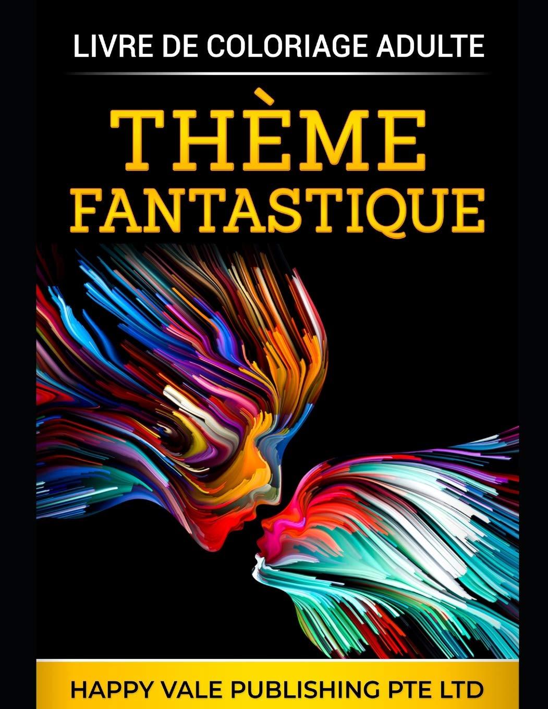 Livre De Coloriage Adulte Theme Fantastique French Edition