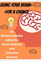 Using Your Brain--For a Change Kindle Edition
