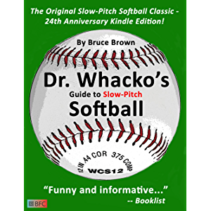 Dr. Whacko's Guide To Slow-Pitch Softball