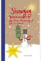 Snowguy Discovers the True Meaning of Christmas Kindle Edition