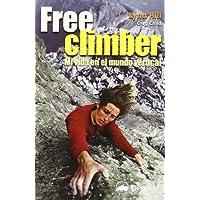 Free climber - mi vida en el mundo vertical