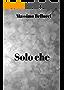 Solo che (Italian Edition)