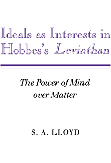 Ideals as Interests in Hobbess Leviathan: The Power of Mind over Matter