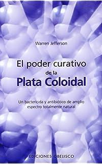 El poder curativo de la plata coloidal (SALUD Y VIDA NATURAL)