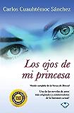 """Los ojos de mi princesa: Versión completa de """"La fuerza de Sheccid"""" (Spanish Edition)"""