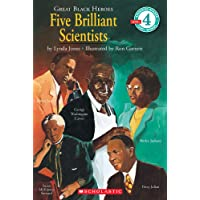 Scholastic Reader: Great Black Heroes: Five Brilliant Scientists: Level 4