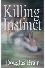 Killing Instinct: A psychological thriller Kindle Edition
