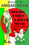Murder Under A Blood Moon: A 1930s Mona Moon Mystery Book 2