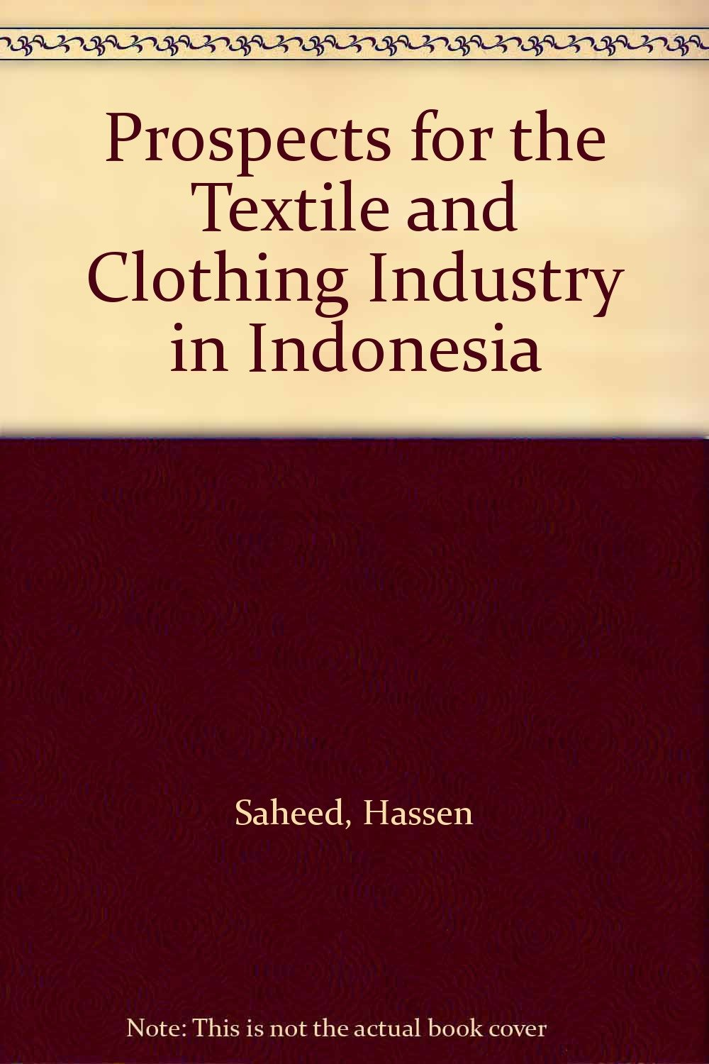 Prospects for the Textile and Clothing Industry in Indonesia pdf