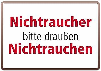 Blechschild 10x15 Cm U0026quot;NICHTRAUCHER Bitte Draußen NICHTRAUCHEN U0026quot; Spruch  Sprüche Sign Blechschilder Schild