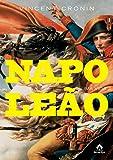 Napoleão. Uma Vida