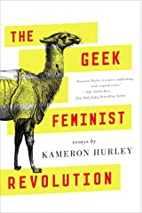 The Geek Feminist Revolution: Essays Paperback