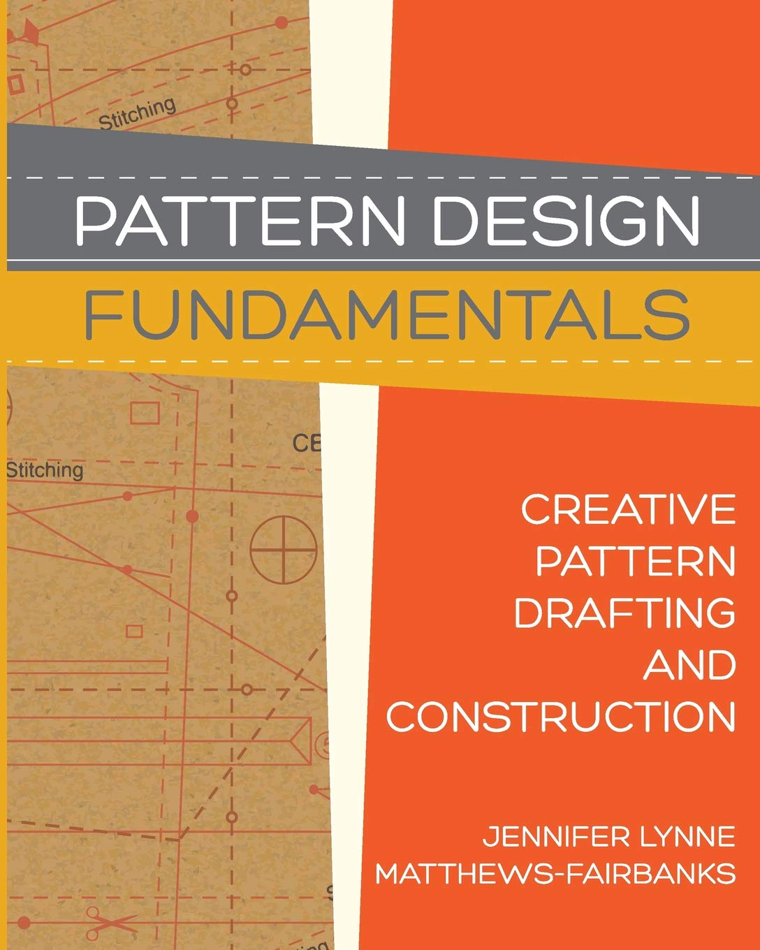 Pattern Design Fundamentals Construction And Pattern Making For Fashion Design Volume 1 Matthews Fairbanks Jennifer Lynne Forsyth Dawn Marie 9781725927728 Amazon Com Books