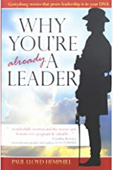 Why You're Already A Leader: Gettysburg stories that prove leadership is in your DNA Paperback