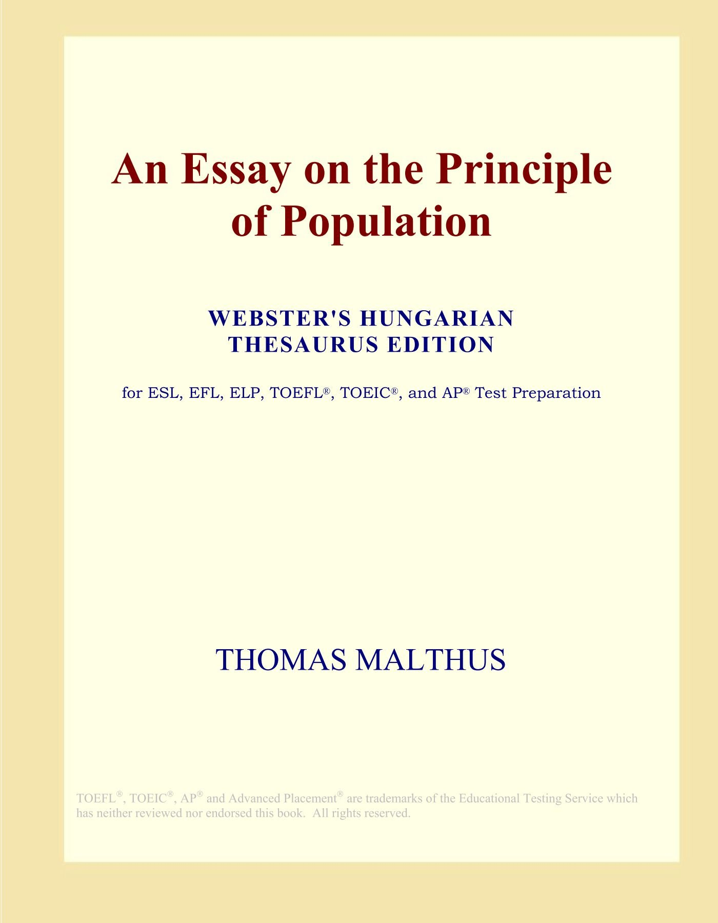 an essay on the principle of population websters hungarian  an essay on the principle of population websters hungarian thesaurus  edition paperback  october