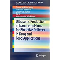 Ultrasonic Production of Nano-emulsions for Bioactive Delivery in Drug and Food...