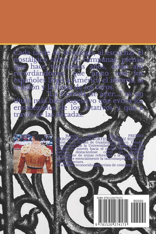 La Corrida de Ayer...: Mito, Ritual, Tradición, Suerte y ...