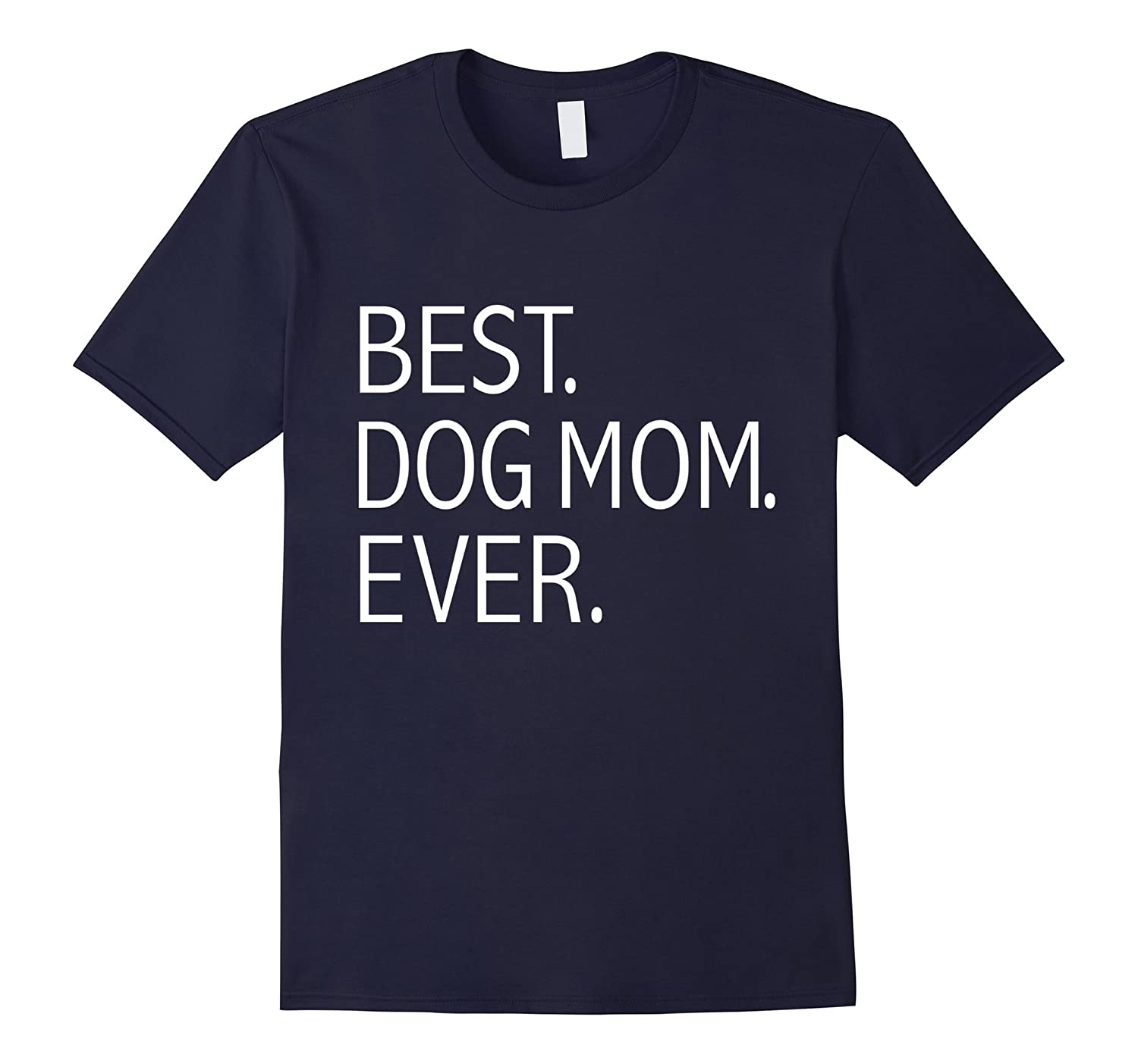 Funny Cute Women's Best Dog Mom Ever Dog Lovers T-shirt-CL