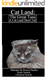 Cat Land: The Great Tuna