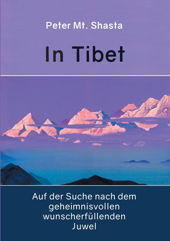 In Tibet auf der Suche nach dem geheimnisvollen wunscherfüllenden Juwel