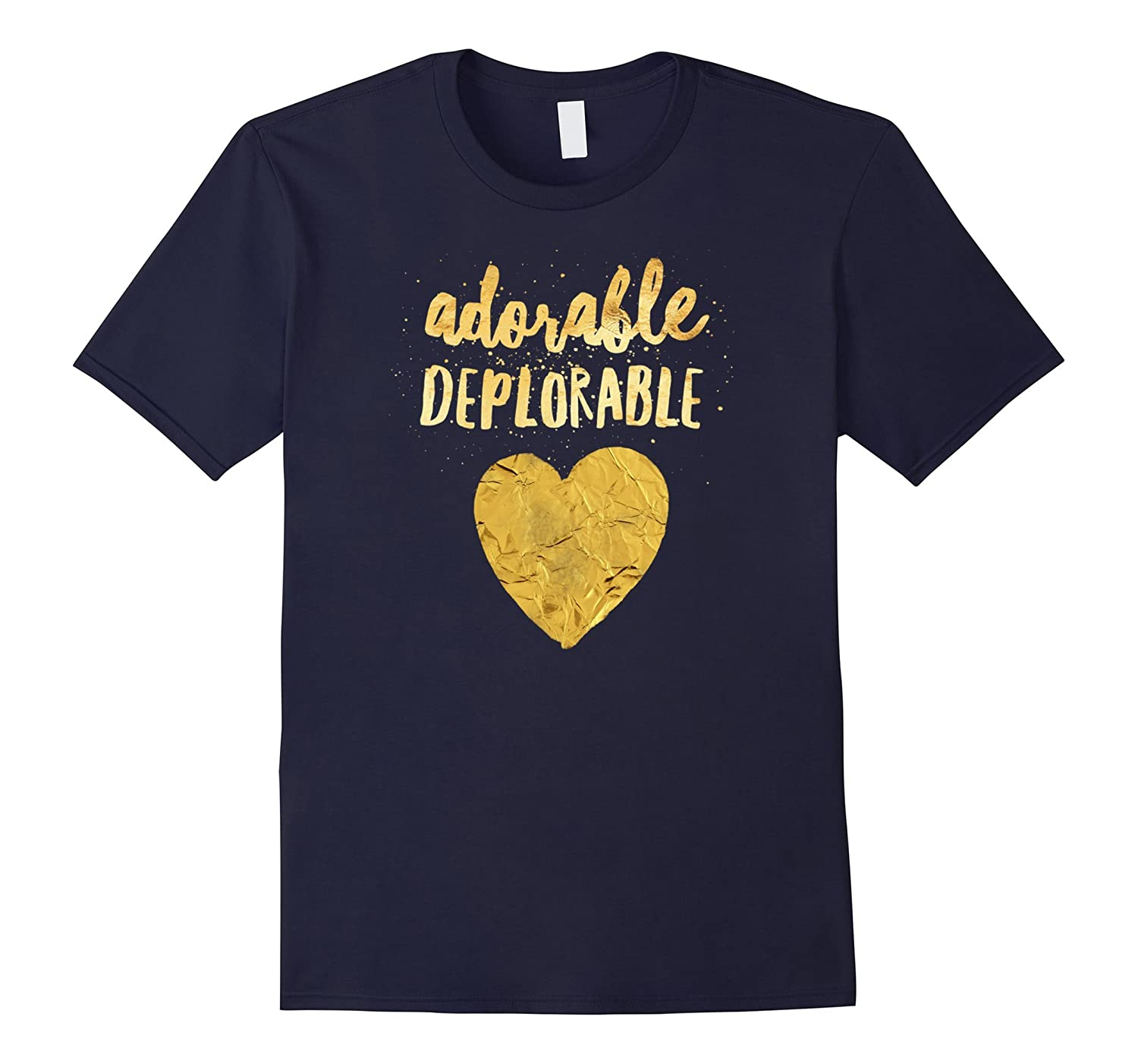 Adorable Deplorable Shiny Gold Heart Funny Political Shirt-CD