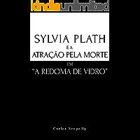 """Sylvia Plath e a Atração pela Morte em """"A Redoma de Vidro"""""""