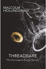Threadbare: Book Nine in the Harrogate Crime Series Kindle Edition