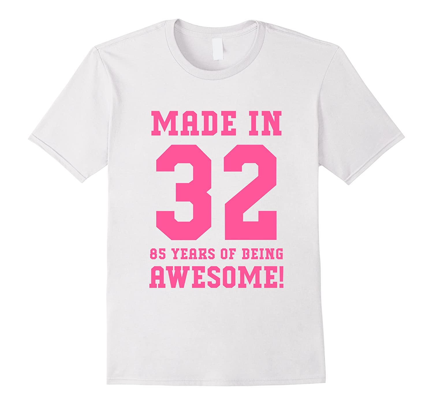 85th Birthday Gift T-Shirt Made In 1932 Awesome Pink-PL
