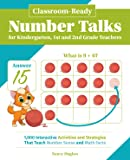Classroom-Ready Number Talks for Kindergarten, 1st and 2nd Grade Teachers: 1000 Interactive Activities and Strategies That Teach Number Sense and Math Facts