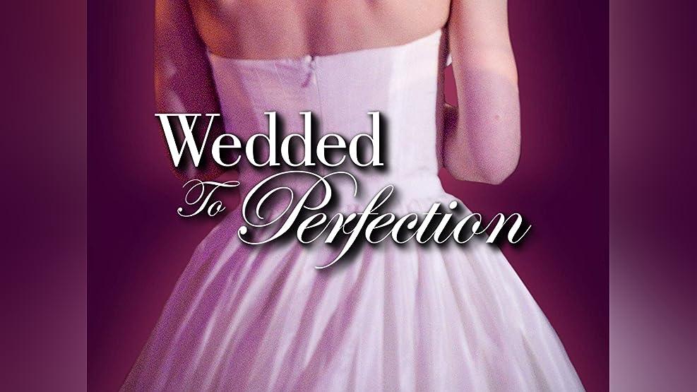 Wedded to Perfection - Season 1