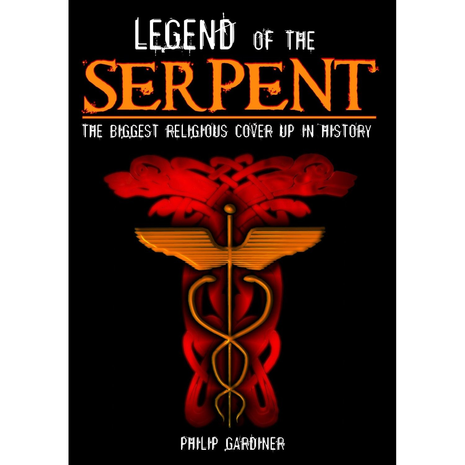 DVD : Philip Gardiner - Legend Of The Serpent: Biggest Religious Cover Up In History (Full Frame)