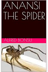 ANANSI THE SPIDER Kindle Edition