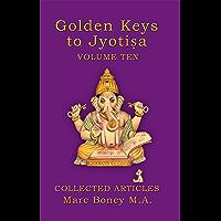 Golden Keys to Jyotisha: Volume Ten
