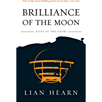 Brilliance Of The Moon (Tales of the Otori Book 3)