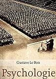 Psychologie des foules (Edition Intégrale - Version Entièrement Illustrée)