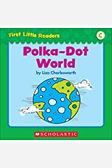 First Little Readers: Polka-Dot World (Level C) Kindle Edition