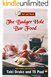The Badger Hole Bar Food Cookbook  (Eat and Read)