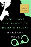 You Have the Right to Remain Silent (The Marian Larch Mysteries Book 4)