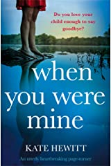 When You Were Mine: An utterly heartbreaking page-turner Kindle Edition