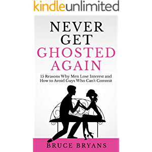 Never Get Ghosted Again: 15 Reasons Why Men Lose Interest and How to Avoid Guys Who Can't Commit