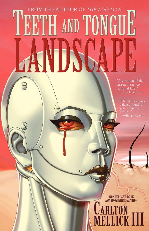 Teeth And Tongue Landscape: Carlton Mellick Iii: 9781621050391: Amazon:  Books