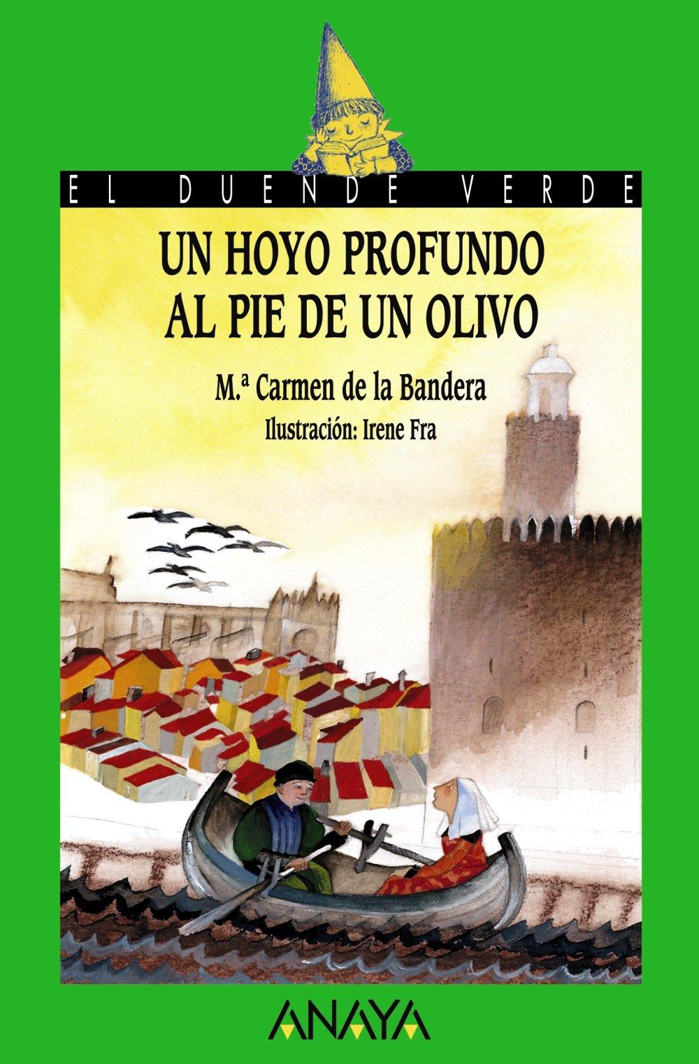 Un hoyo profundo al pie de un olivo (Literatura Infantil: a partir de 12 años) Tapa blanda – 15 mar 2004 M.ª Carmen de la Bandera Irene Fra ANAYA INFANTIL Y JUVENIL 8466717307