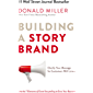 Building a StoryBrand: Clarify Your Message So Customers Will Listen (English Edition)