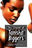 The Legend of Tanisha Biggers: a novelette