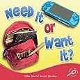 Need It Or Want It? (Little World Social Studies)