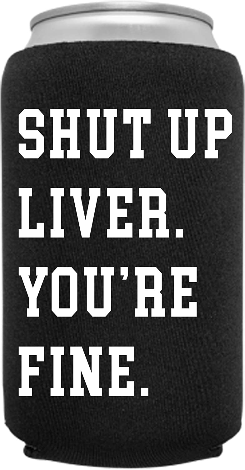 Cool Coast Products | Shut Up Liver You're Fine | Funny Can Sleeve Novelty Coolie | Craft Brewery Gag Party Beer | Joke Drink Can Cooler | Beverage Huggie | White Elephant Gifts | Neoprene (Black)
